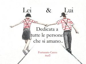 Lui & lei : video romantico stupendo