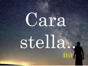 """italian music 2017 2018 : """"Cara stella"""" di 4tu© (canzoni dedicate alle stelle con testo)"""