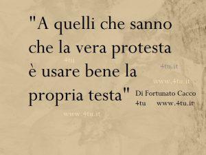 """""""A quelli che sanno che la vera protesta è usare bene la propria testa"""" di 4tu©"""